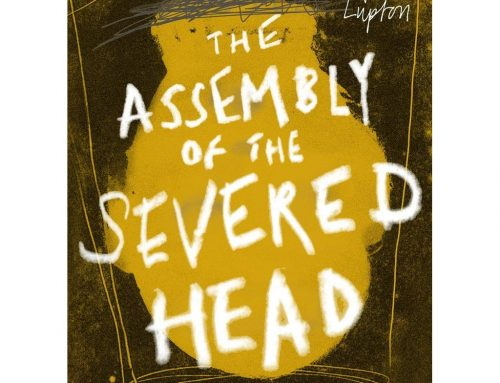 Book Review – The Assembly of the Severed Head by Hugh Lupton