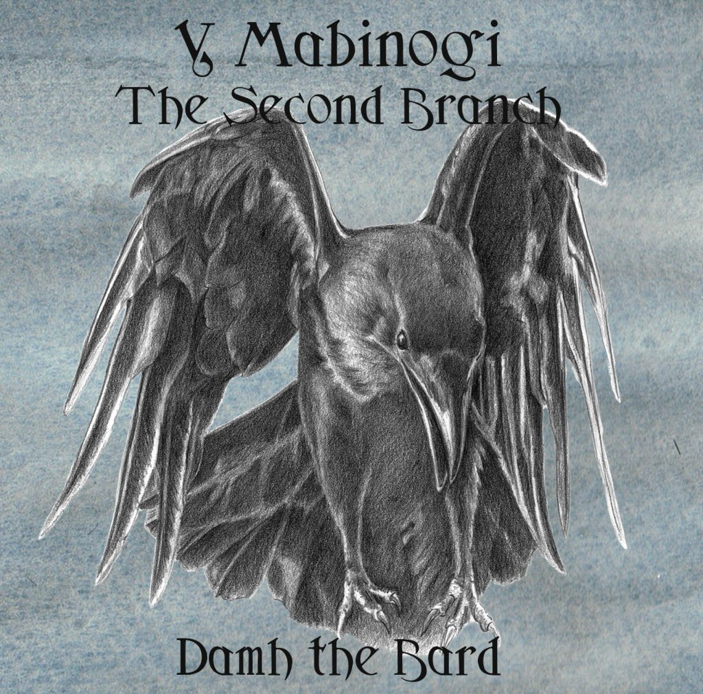 Y Mabinogi – The Second Branch – 2018
